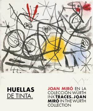 Huellas de tinta. Joan Miró en la Colección Würth