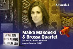 CONCIERTO MAIKA MAKOVSKI & BROSSA QUARTET