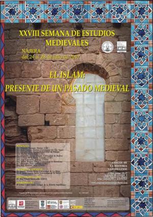 """XXVIII Semana de Estudios Medievales: """"El Islam: presente de un pasado medieval"""""""