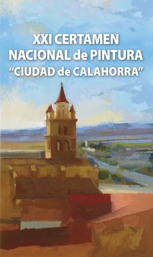 """XXI Certamen Nacional de Pintura """"Ciudad de Calahorra"""""""