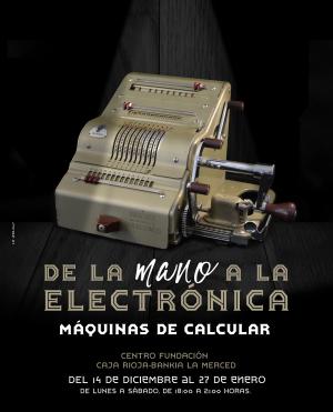 """""""De la mano a la electrónica. Máquinas de calcular"""""""