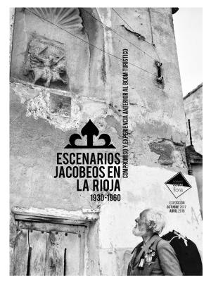Exposición Escenarios Jacobeos en La Rioja, 1930-1960