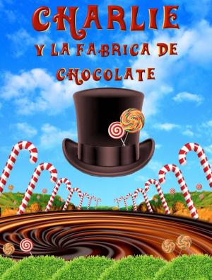 EL MUSICAL DE CHARLIE Y LA FÁBRICA DE CHOCOLATE